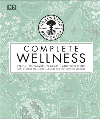 Neal's Yard Remedies Complete Wellness Neal's Yard Remedies 9780241302132