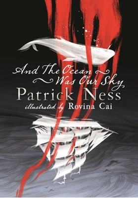And the Ocean Was Our Sky Patrick Ness 9781406383560