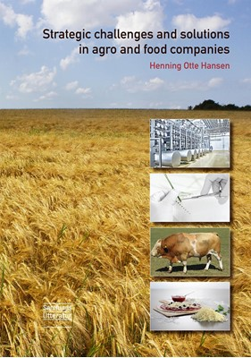 Strategic challenges and solutions in agro and food companies Henning Otte Hansen 9788759333129