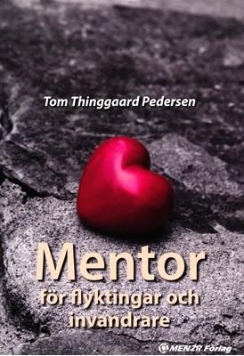 Mentor för flyktingar och invandrare Tom Thinggaard Pedersen 9788799896219