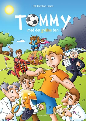 Tommy med det gyldne ben Erik Christian Larsen 9788793681415