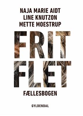 Frit flet Mette Moestrup, Line Knutzon, Naja Marie Aidt 9788702270556