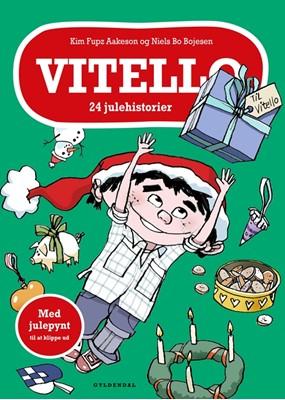 Vitello. 24 julehistorier Kim Fupz Aakeson, Niels Bo Bojesen 9788702269222