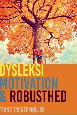 Dysleksi, motivation og robusthed Trentemøller, Trine 9788772042947
