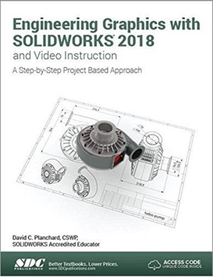 Engineering Graphics with SOLIDWORKS 2018 and Video Instruction David Planchard 9781630571528
