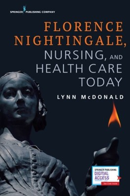 Florence Nightingale, Nursing, and Health Care Today Lynn McDonald 9780826155580