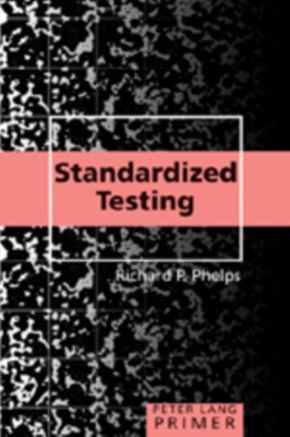 Standardized Testing Primer Richard P. Phelps 9780820497419