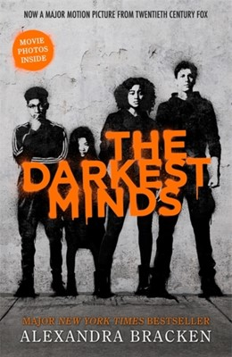 The Darkest Minds NOW A MAJOR MOTION PICTURE, WITH PHOTOS INSIDE Alexandra Bracken 9781786540508