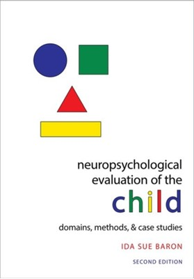 Neuropsychological Evaluation of the Child Ida Sue (Independent Private Practice Baron 9780195300963