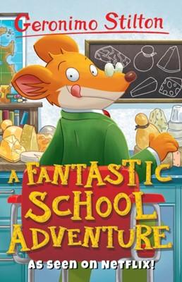 A Fantastic School Adventure Geronimo Stilton 9781782263715