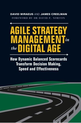 Agile Strategy Management in the Digital Age James Creelman, David Wiraeus 9783319763088