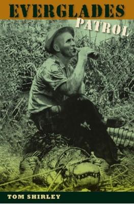 Everglades Patrol Tom Shirley 9780813064888