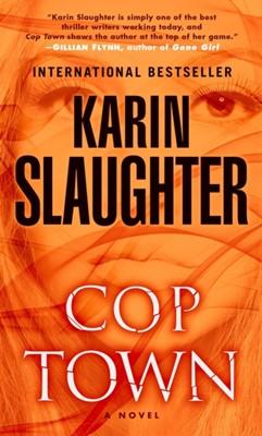 Cop Town Karin Slaughter 9780812999228