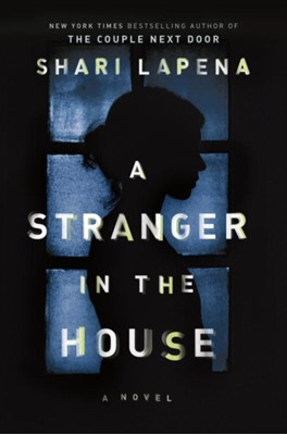 A Stranger in the House Shari Lapena 9780525522140