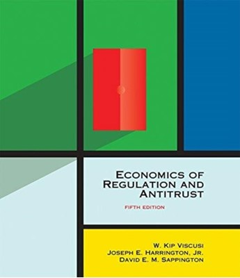 Economics of Regulation and Antitrust W. Kip (University Distinguished Professor) Viscusi, David E. M. Sappington, Joseph E. Harrington 9780262038065