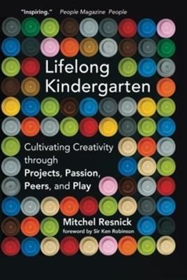 Lifelong Kindergarten Mitchel (Massachusetts Institute of Technology) Resnick 9780262536134