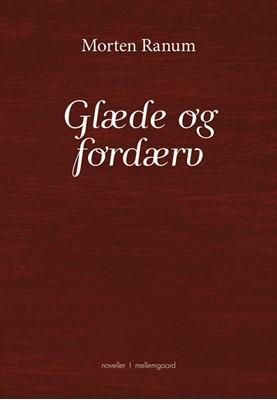 Glæde og fordærv Morten Ranum 9788793692893