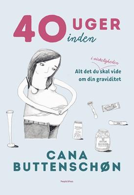 40 uger inden Cana Buttenschøn 9788772007892