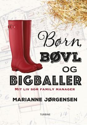 Børn, bøvl og bigballer Marianne Jørgensen 9788740652871