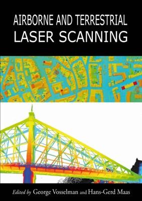 Airborne and Terrestrial Laser Scanning Hans-Gerd Maas, George Vosselman 9781904445876