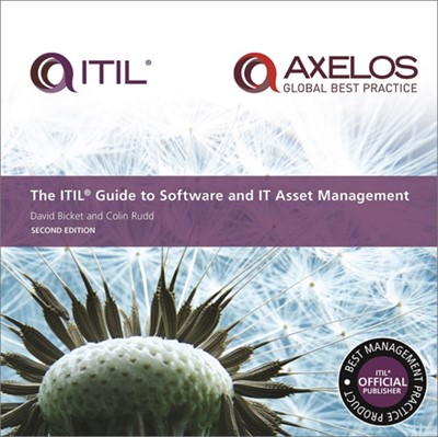 The ITIL guide to software and IT asset management Colin Rudd, Stationery Office, David Bicket 9780113315482