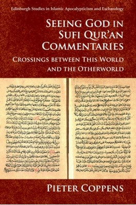 Seeing God in Sufi Qur'an Commentaries Pieter Coppens 9781474435055