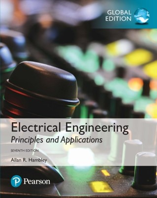 Electrical Engineering: Principles & Applications, Global Edition Allan R. Hambley 9781292223124