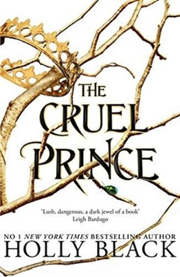 The Cruel Prince (The Folk of the Air) Holly Black 9781471407277
