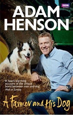 A Farmer and His Dog Adam Henson 9781785942488