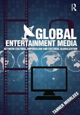 Global Entertainment Media Tanner (University of Ontario Institute of Technology Mirrlees 9780415519823