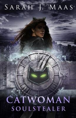 Catwoman: Soulstealer (DC Icons series) Sarah J Maas 9780141386898