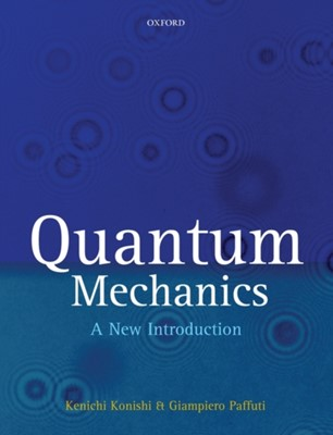 Quantum Mechanics Kenichi (Department of Theoretical Physics Konishi, Giampiero (Department of Theoretical Physics Paffuti 9780199560271