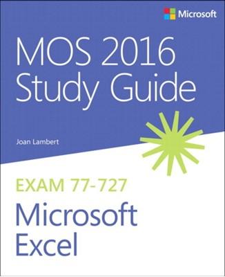 MOS 2016 Study Guide for Microsoft Excel Joan Lambert 9780735699434