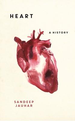 Heart: A History SANDEEP JAUHAR 9781786072955