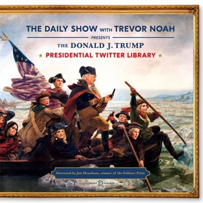 The Daily Show Presidential Twitter Library Trevor Noah 9781473695436