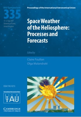 Space Weather of the Heliosphere (IAU S335)  9781107192409