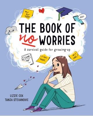 The Book of No Worries Lizzie Cox 9781912413980