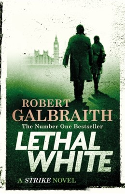 Lethal White Robert Galbraith 9780751572865