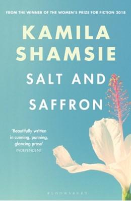 Salt and Saffron Kamila Shamsie 9781526607805
