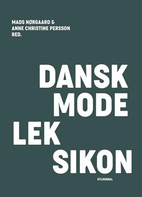 Dansk modeleksikon - mørkegrøn Anne Christine Persson, Mads Nørgaard 9788702278101