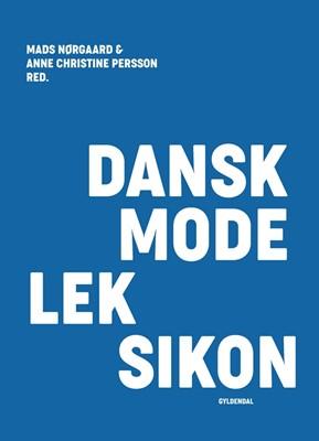 Dansk modeleksikon - blå Anne Christine Persson, Mads Nørgaard 9788702278118