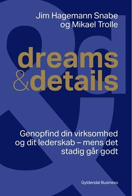 dreams & details Mikael Trolle, Jim Hagemann Snabe 9788702276466