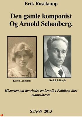 Den gamle komponist og Arnold Schønberg Erik Rosekamp 9788792996831