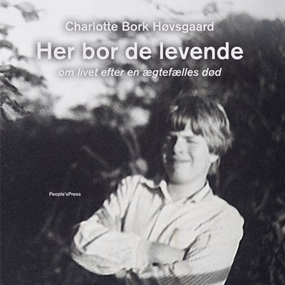 Her bor de levende Charlotte Bork Høvsgaard 9788772001050