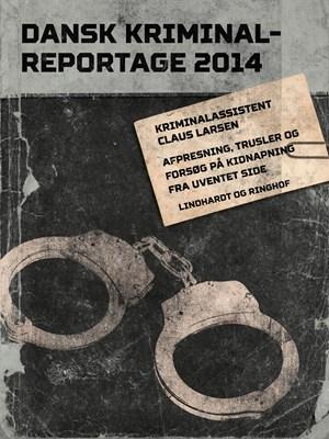 Afpresning, trusler og forsøg på kidnapning fra uventet side Claus Larsen 9788711794111
