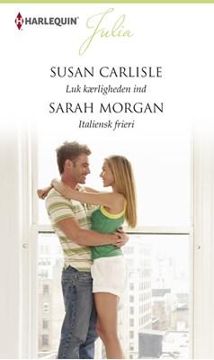 Luk kærligheden ind/Italiensk frieri Susan Carlisle, Sarah Morgan 9789150783285