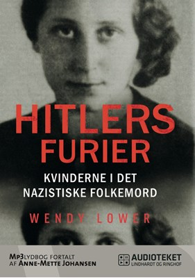 Hitlers furier - kvinderne i det nazistiske folkemord Wendy Lower 9788711446379