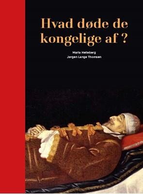 Hvad døde de kongelige af Jørgen Lange, Maria Helleberg 9788777499012