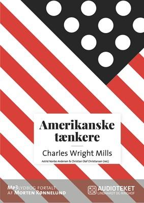 Amerikanske tænkere - Charles Wright Mills Astrid Nonbo Andersen, Christian Olaf Christiansen 9788711704325