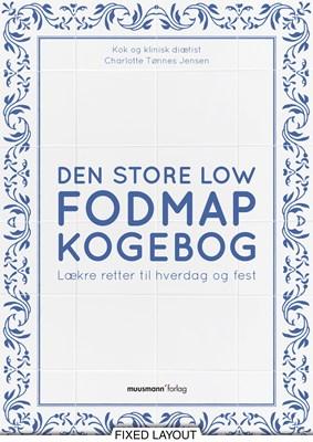 Den store Low FODMAP kogebog Charlotte Tønnes Jensen 9788793575936